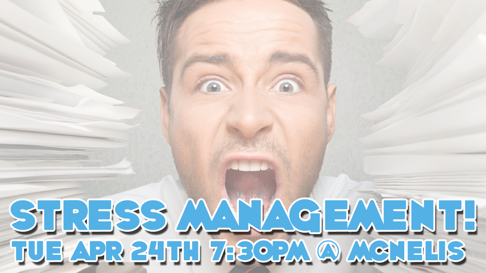 Banner of Stress Management Workshop Event. Tuesday April 24, 2018, 7:30pm – 9:00pm @ McNelis Commons
