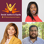 Social Justice and Equity Maroon logo with three figures in gold, yellow, and orange. Sam, Cindy, and Nick head shot photos smiling